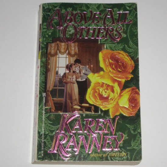Above All Others by KAREN RANNEY Historical Regency Romance 1996