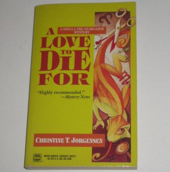 A Love to Die For by CHRISTINE T JORGENSEN A Stella the Stargazer Mystery 1997