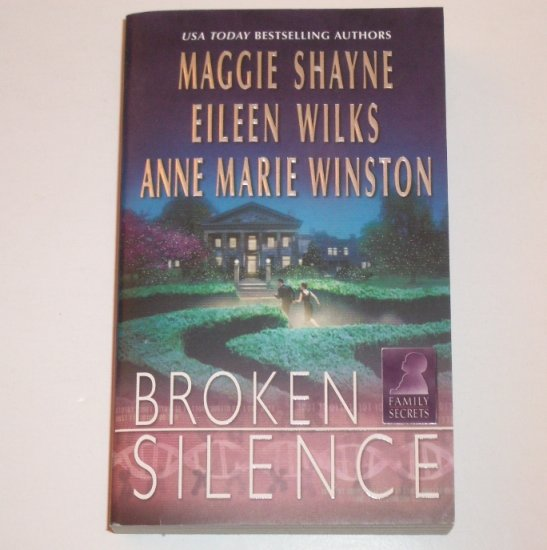 Broken Silence by MAGGIE SHAYNE, EILEEN WILKS, etc Silhouette Family Secrets Series 2003