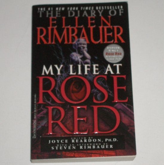 My Life at Rose Red The Diary of Ellen Rimbauer Edited by JOYCE REARDON Paranormal Studies 2001