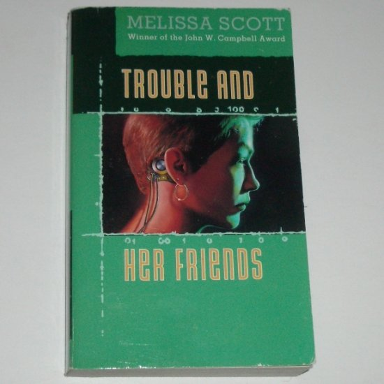 Trouble and Her Friends by MELISSA SCOTT TOR Fantasy 1995