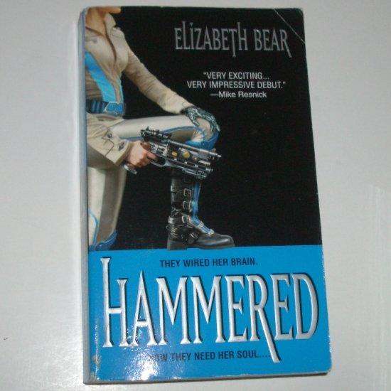 Hammered by ELIZABETH BEAR Science Fiction 2005 Jenny Casey Series