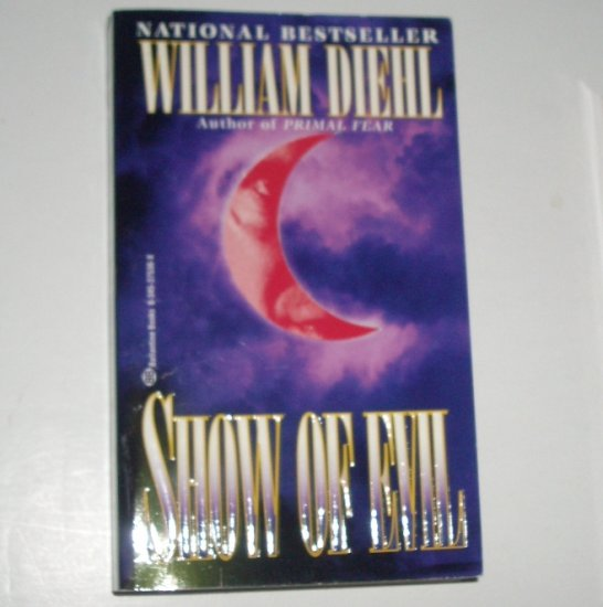 Show of Evil by WILLIAM DIEHL A Martin Vail Mystery 1996