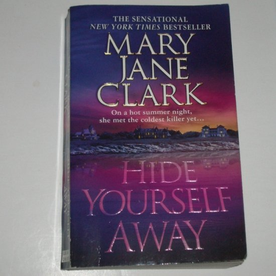 Hide Yourself Away by MARY JANE CLARK Suspense Thriller 2005