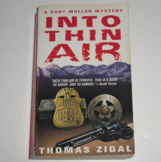 Into Thin Air by THOMAS ZIGAL A Kurt Muller Mystery 1996