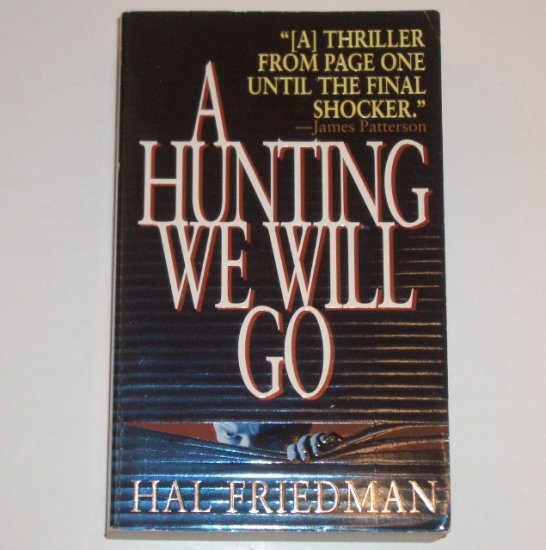 A Hunting We Will Go by HAL FRIEDMAN An LAPD Captain Dan Jarrett Mystery 1998