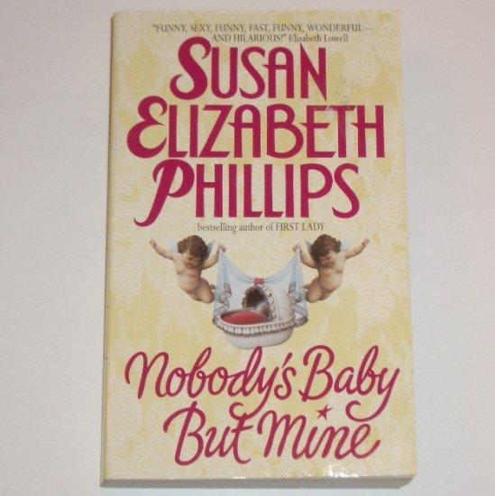 Nobody's Baby but Mine by SUSAN ELIZABETH PHILLIPS Romance 1997 Chicago Stars Series