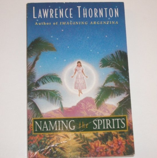 Naming the Spirits by LAWRENCE THORNTON Trade Size 1996