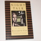 Night Talk by ELIZABETH COX Trade Size 1998 Signed by Author