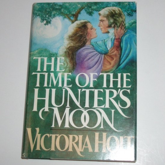 The Time of the Hunter's Moon by Victoria Holt Hardcover with Dust Jacket Gothic Romance 1983 BCE