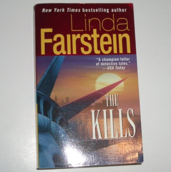 The Kills by LINDA FAIRSTEIN An Alexandra Cooper Forensic Thriller 2005