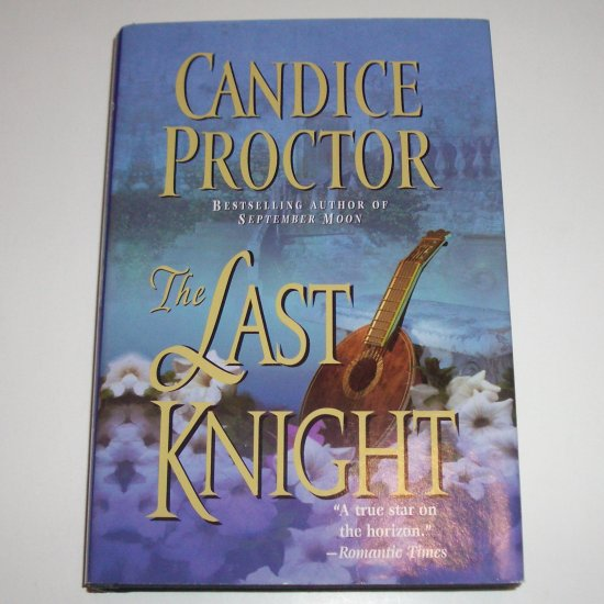 The Last Knight by CANDICE PROCTOR Hardcover with Dust Jacket 2000 Historical Medieval Romance