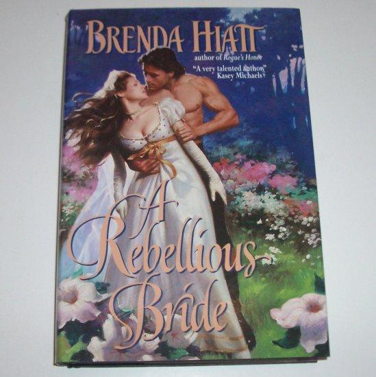 A Rebellious Bride by BRENDA HIATT Hardcover with Dust Jacket 2002 Historical Regency Romance