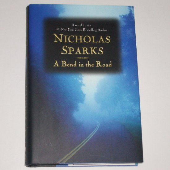 A Bend in the Road by NICHOLAS SPARKS Hardcover with Dust Jacket 2001