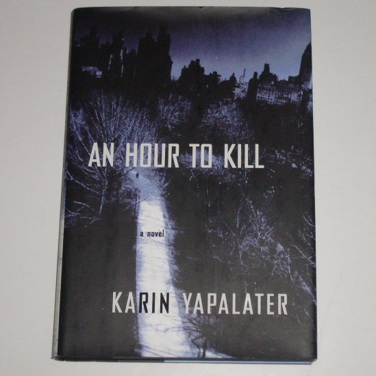 An Hour to Kill KARIN YAPALATER Hardcover Dust Jacket 2003 Psychosexual Thriller First Edition