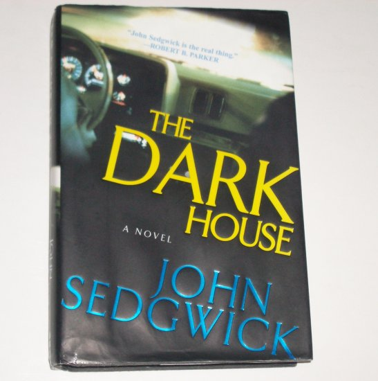 The Dark House by JOHN SEDGWICK Hardcover with Dust Jacket Suspense Thriller 2000