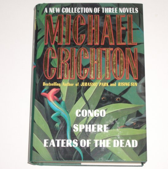 Congo / Sphere / Eaters of the Dead MICHAEL CRICHTON Hardcover Dust Jacket Thriller 3-in-1 1994