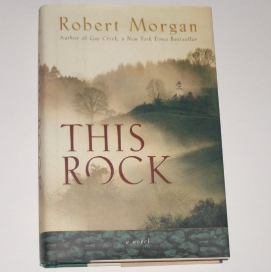 This Rock by Robert Morgan Hardcover with Dust Jacket 2001 First Edition