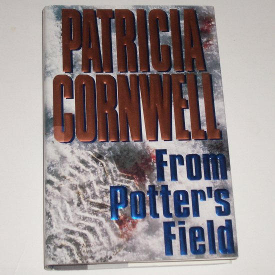 From Potter's Field by PATRICIA CORNWELL Hardcover with Dust Jacket 1995 Scarpetta