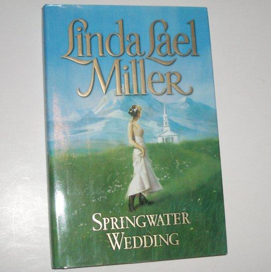 Springwater Wedding LINDA LAEL MILLER Hardcover Dust Jacket 2001 Springwater Seasons Series