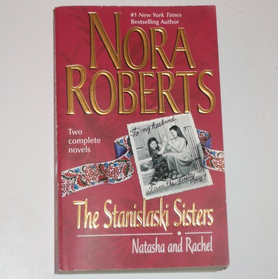 The Stanislaski Sisters Natasha and Rachel by Nora Roberts Romance 2001 Two Complete Novels Near New