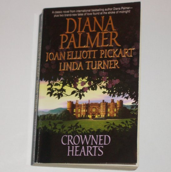 Crowned Hearts by DIANA PALMER, JOAN ELLIOTT PICKART, LINDA TURNER 2001