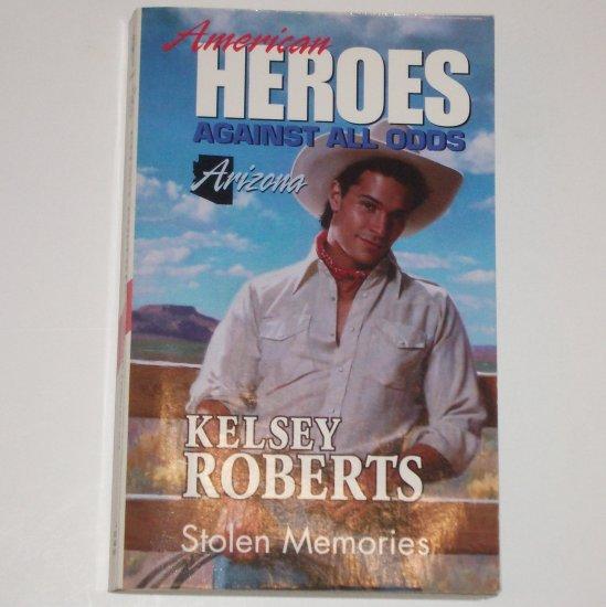 Stolen Memories by KELSEY ROBERTS Harlequin American Heroes series No 3 Arizona 1994