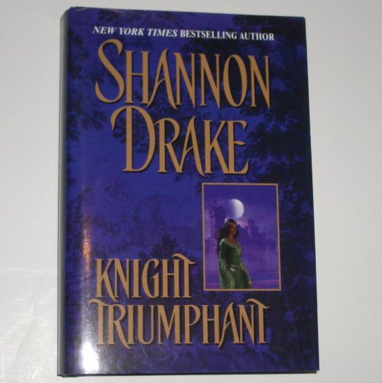 Knight Triumphant by SHANNON DRAKE Hardcover Dust Jacket Historical Medieval Romance 2002