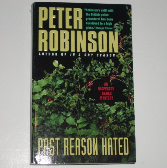 Past Reason Hated by PETER ROBINSON An Inspector Banks Mystery 2000