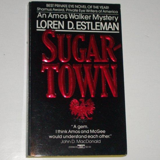 Sugartown by LOREN D ESTLEMAN An Amos Walker Mystery 1986