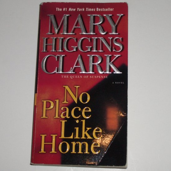 No Place Like Home by Mary Higgins Clark Mystery Thriller 2006
