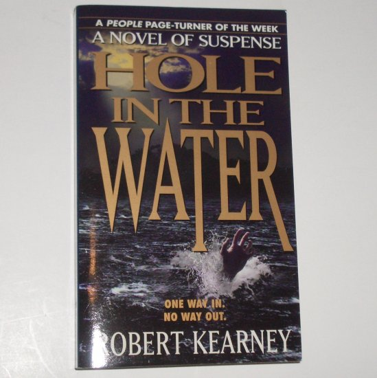 Hole in the Water by ROBERT KEARNEY Suspense Thriller 1998