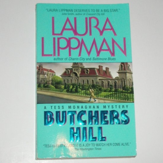 Butchers Hill by LAURA LIPPMAN A Tess Monaghan Mystery 1998