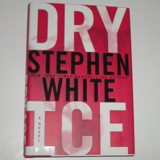 Dry Ice by STEPHEN WHITE Hardcover Dust Jacket 2007 1st Alan Gregory & Lauren Crowder