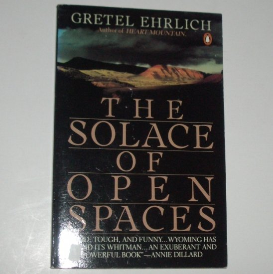 The Solace of Open Spaces by GRETEL EHRLICH Trade Size 1986 Nature Augtobiography