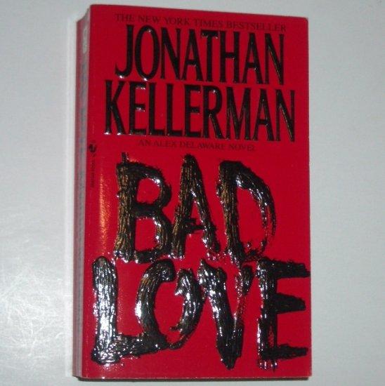 Bad Love by JONATHAN KELLERMAN An Alex Delaware Mystery 1994