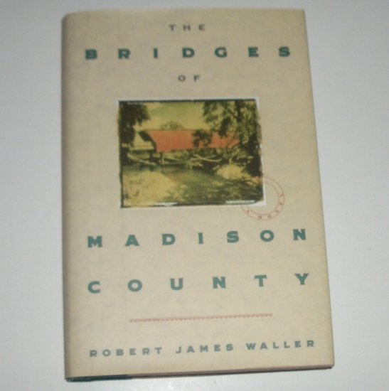 The Bridges of Madison County by Robert James Waller Hardcover with Dust Jacket 1992