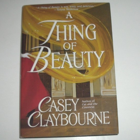A Thing of Beauty by CASEY CLAYBOURNE Hardcover Dust Jacket Historical Regency Romance 2000