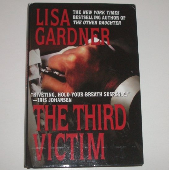 The Third Victim by LISA GARDNER Hardcover Dust Jacket A Pierce Quincy Mystery 2001