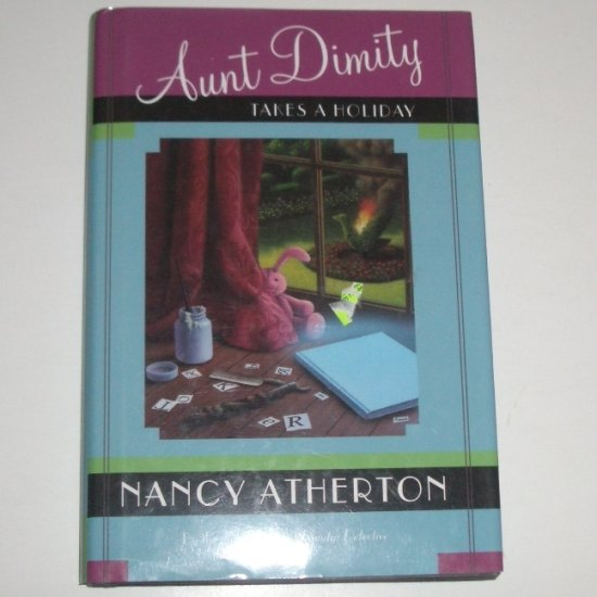 Aunt Dimity Takes a Holiday by NANCY ATHERTON Cozy Mystery Hardcover Dust Jacket 2003