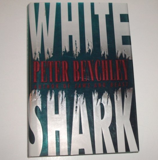 White Shark by PETER BENCHLEY Hardcover Dust Jacket 1994