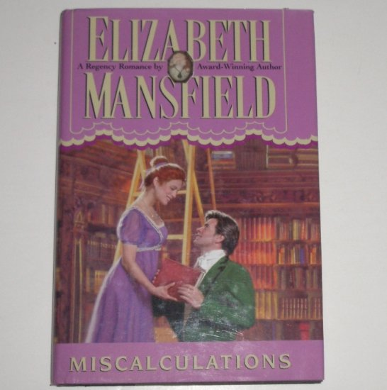 Miscalculations by ELIZABETH MANSFIELD Hardcover Dust Jacket 2000 Historical Regency Romance
