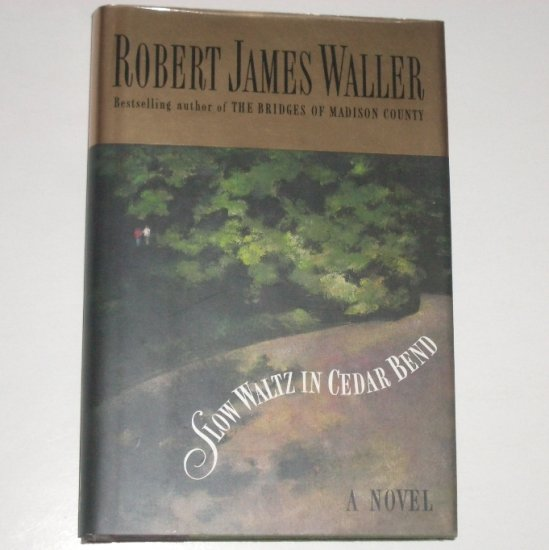 Slow Waltz in Cedar Bend by Robert James Waller Hardcover with Dust Jacket 1993