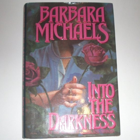 Into the Darkness by BARBARA MICHAELS Hardcover Dust Jacket 1990