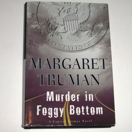 Murder in Foggy Bottom by MARGARET TRUMAN Hardcover Dust Jacket 2000 Capital Crimes Series