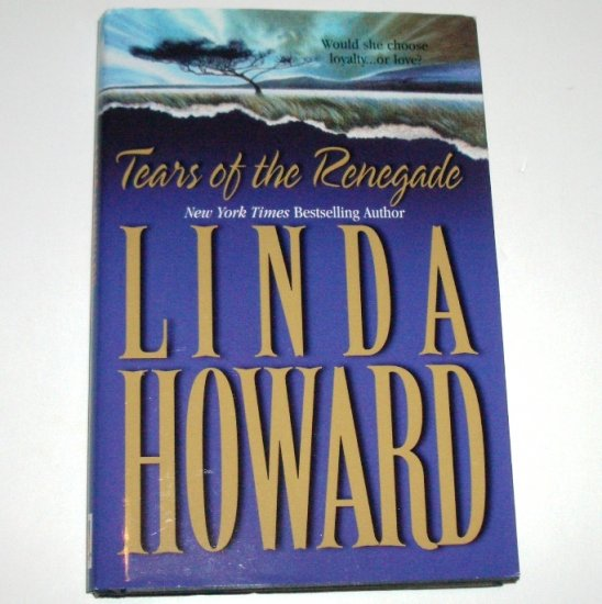 Tears of the Renegade by LINDA HOWARD Mississippi Romance Hardcover Dust Jacket 1985