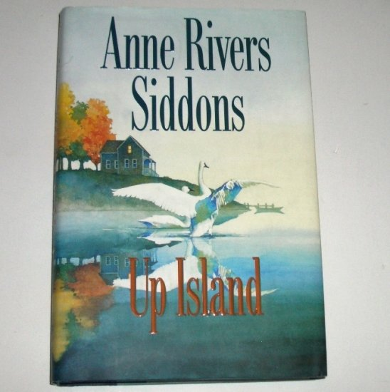 Up Island by ANNE RIVERS SIDDONS Hardcover Dust Jacket 1997 First Edition