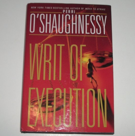 Writ of Execution by PERRI O'SHAUGHNESSY Hardcover Dust Jacket 2001 Nina Reilly Mystery