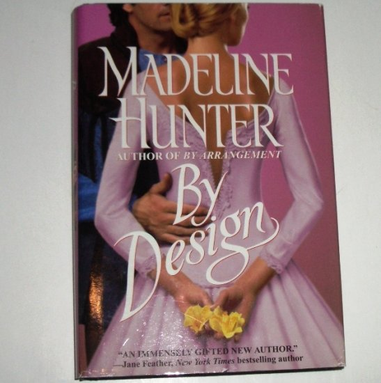 By Design by MADELINE HUNTER Hardcover Dust Jacket 2000 Historical Medieval Romance