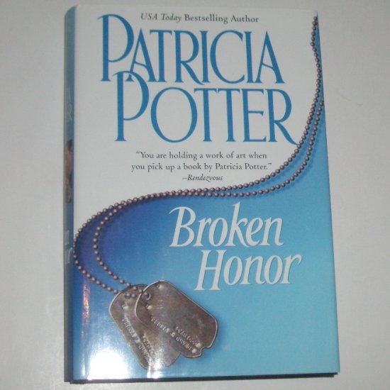 Broken Honor by PATRICIA POTTER Hardcover Dust Jacket 2002 Romantic Suspense